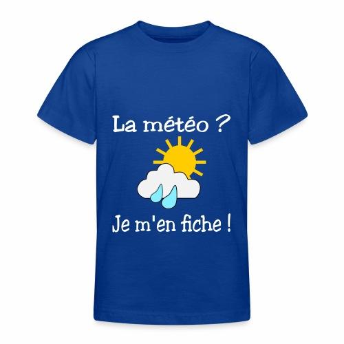 La météo - je m'en fiche ! - Teenage T-Shirt