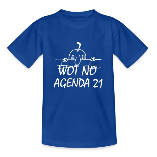 WOT NO AGENDA 21 - Teenage T-Shirt