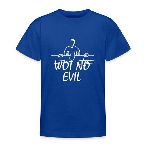 WOT NO EVIL - Teenage T-Shirt