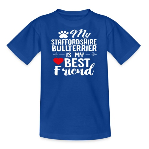 MYBESTFRIEND-STAFFORDSHIRE BULLTERRIER - Teenager T-Shirt