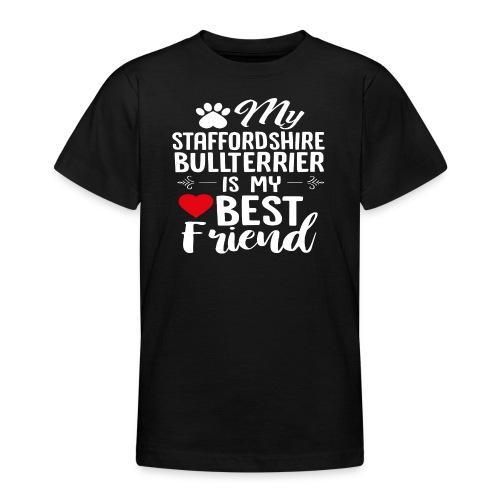 MYBESTFRIEND-STAFFORDSHIRE BULLTERRIER - Teenager T-Shirt