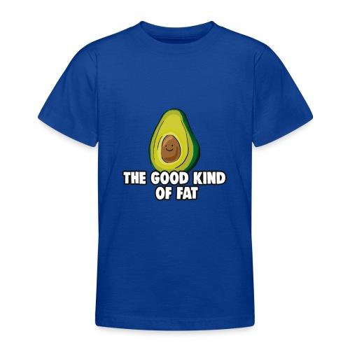 Avocado: The Good Kind of Fat - Teenage T-Shirt