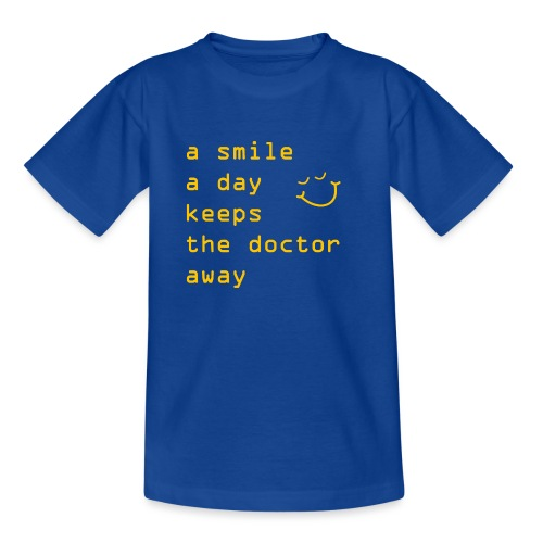 A Smile A Day Doctor Keeps The Doctor Away - Teenager T-Shirt