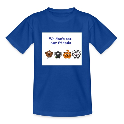 We don't eat our friends. - T-shirt Ado