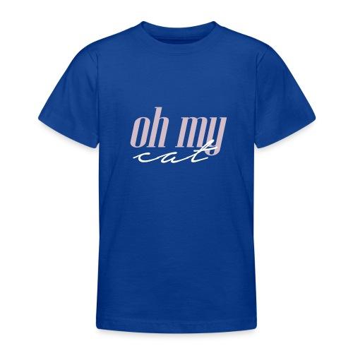 Oh my cat - Camiseta adolescente