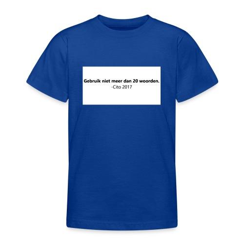 Gebruik niet meer dan 20 woorden - Teenager T-shirt