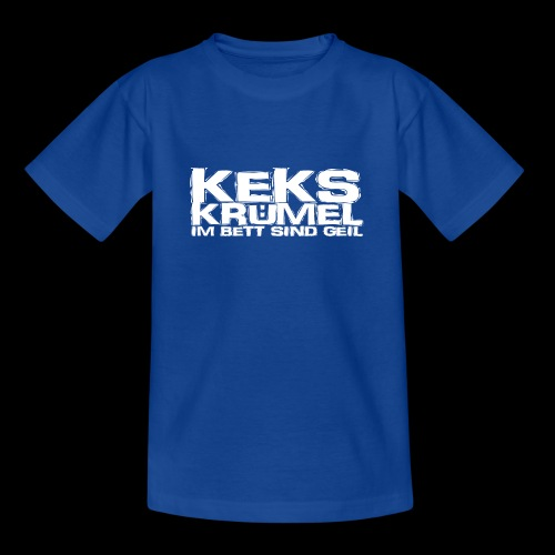 Kekskrümel im Bett sind geil (weiss) - Teenager T-Shirt