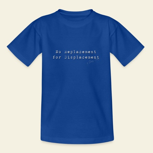 no replacement - Teenager-T-shirt