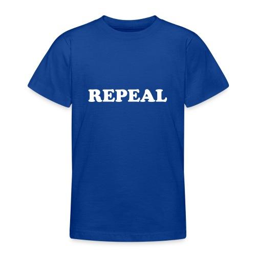 Repeal tshirt - Teenage T-Shirt