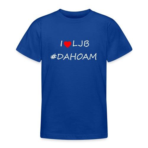 I ❤️ LJB #DAHOAM - Teenager T-Shirt