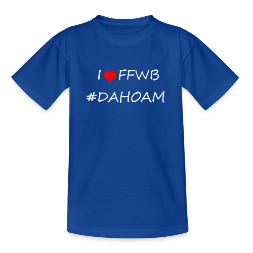 I ❤️ FFWB #DAHOAM - Teenager T-Shirt