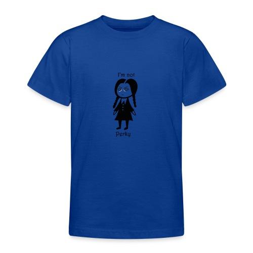 i m not perky - Teenage T-Shirt