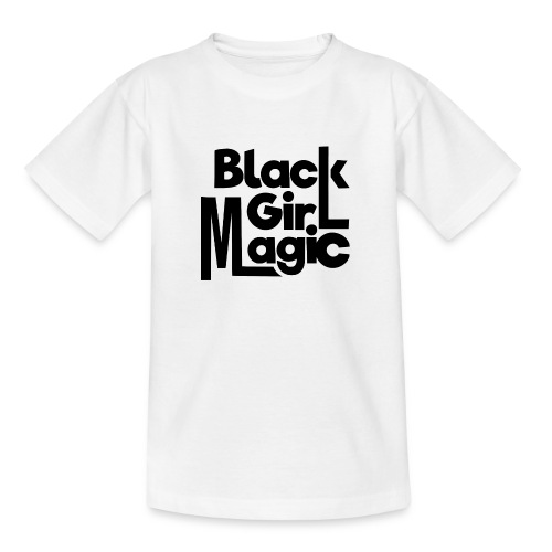 Black Girl Magic 2 Black Text - Teenage T-Shirt