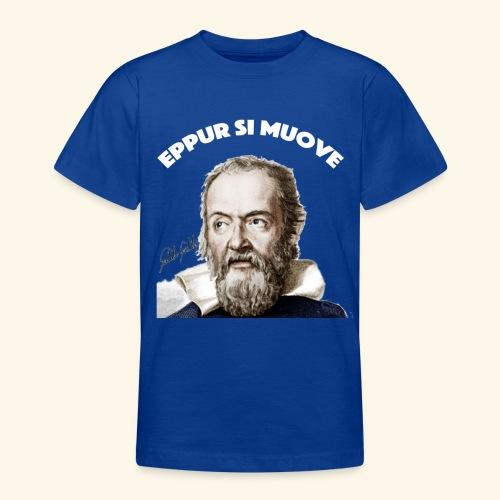 Eppur si Muove - Teenager T-shirt