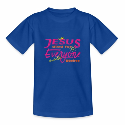Jesus died for Everyone rosa - Teenager T-Shirt