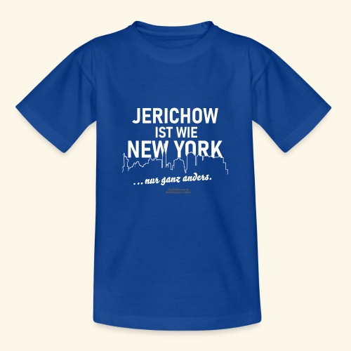 Jerichow ist wie New York ... nur anders - Teenager T-Shirt