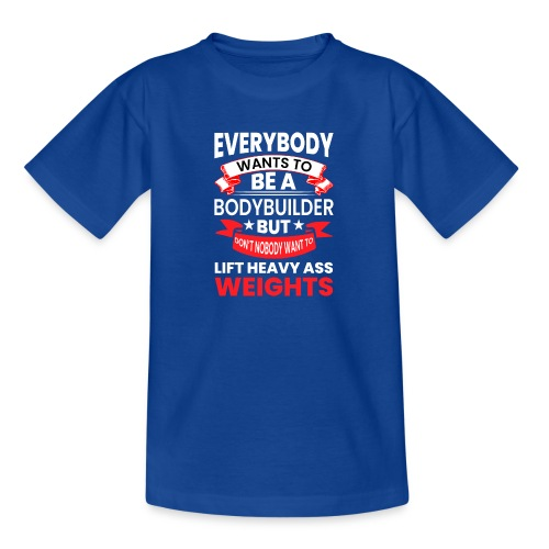 EVERYBODY WANTS TO - Teenager T-Shirt