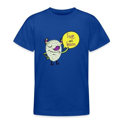 live & learn - Camiseta adolescente