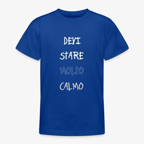 Devi stare molto calmo - Maglietta per ragazzi