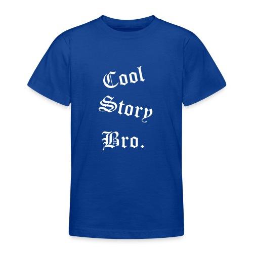 Cool Story Bro. - Nuorten t-paita