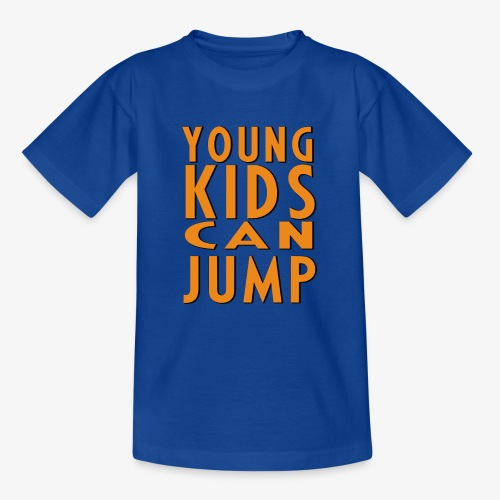 YOUNG KIDS CAN JUMP - T-shirt Ado