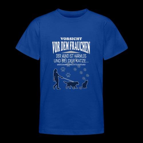 Vorsicht vor dem FRAUCHEN - Teenager T-Shirt