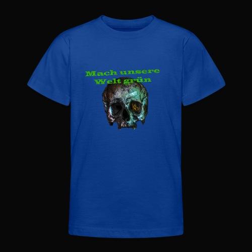 Mach unsere Welt grün - Teenager T-Shirt