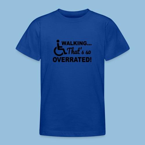 Walkingoverrated1 - Teenager T-shirt