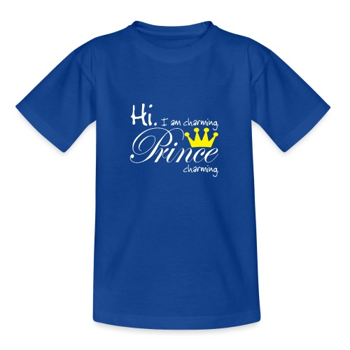 Hi I am charming. Prine Charming - Teenager T-Shirt