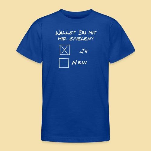 willst du mit mir spielen? - Teenager T-Shirt