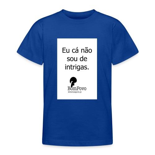 eucanaosoudeintrigas - Teenage T-Shirt
