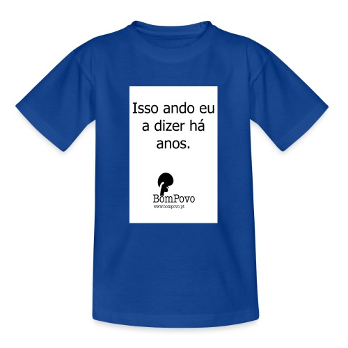 issoandoeuadizerhaanos - Teenage T-Shirt