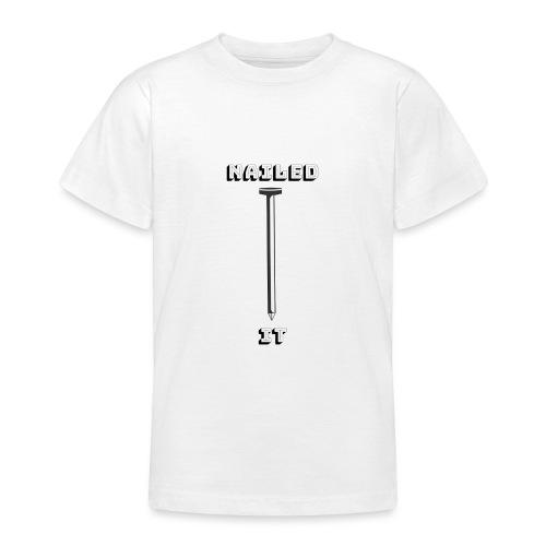 Nailed it - Teenager-T-shirt