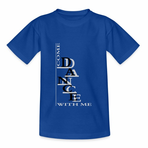 Come Dance With Me - Teenage T-Shirt