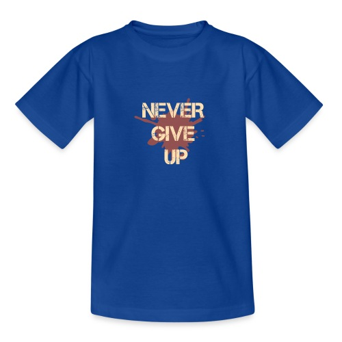 Never give up - Teenage T-Shirt