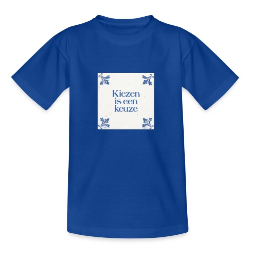 Herenshirt: kiezen is een keuze - Teenager T-shirt