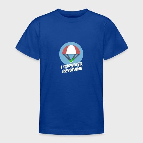 I survived Skydiving - Teenager T-Shirt