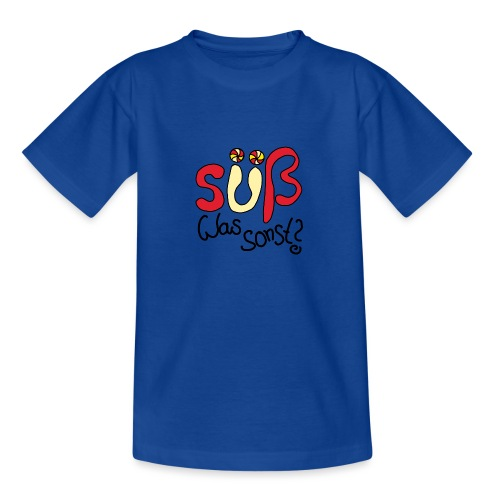 Suess was sonst - Teenager T-Shirt