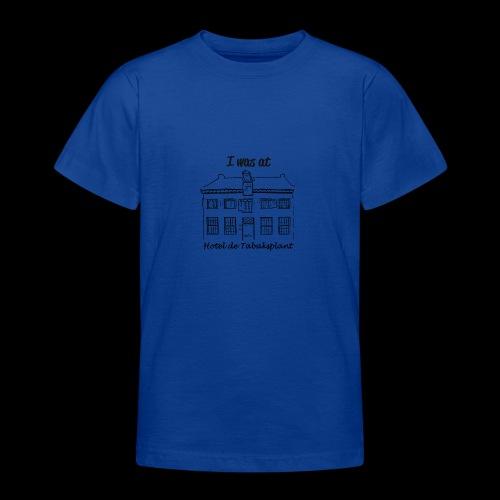 I was at Hotel de Tabaksplant ZWART - Teenager T-shirt