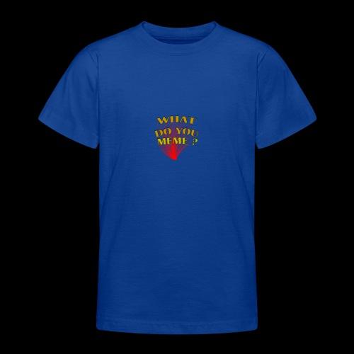 qu'est-ce que vous mème - T-shirt Ado