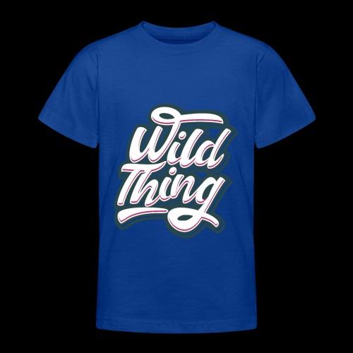 Wild Thing - Teenager T-Shirt