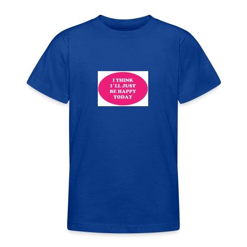 Spread shirt I think I ll just be happy - T-shirt tonåring