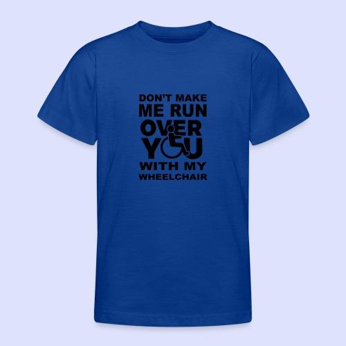 Rolstoel humor 001 - Teenager T-shirt
