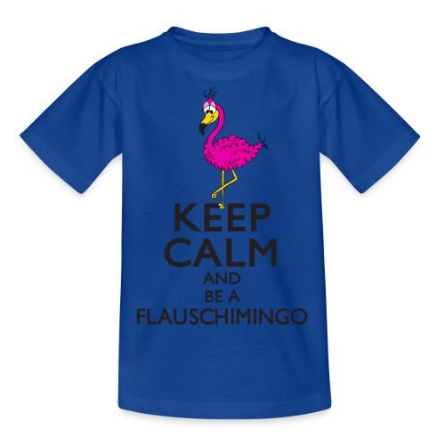 Keep calm and be a Flauschimingo - Teenager T-Shirt