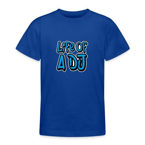 Life of a DJ- Blue - Teenage T-Shirt