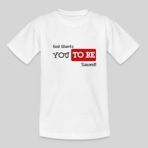 God wants you to be saved Johannes 3,16 - Teenager T-Shirt