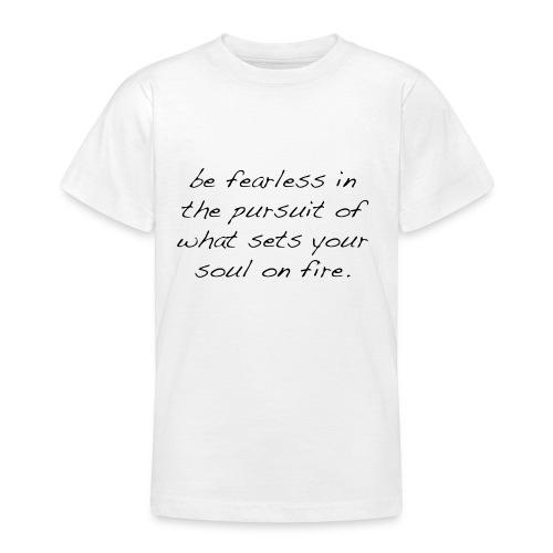 Fearless T-Shirt - Teenager T-Shirt