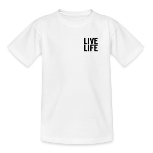 LIVE LIFE - Teenage T-shirt