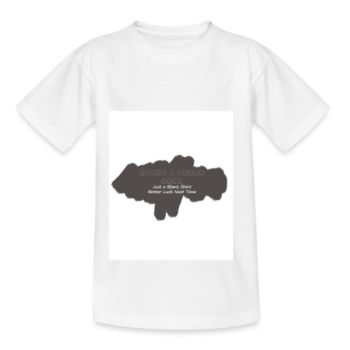 Just a blank shirt - Teenage T-shirt