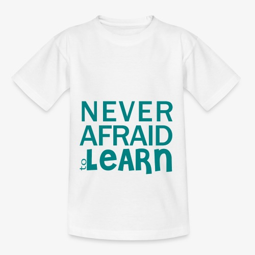 Never afraid to learn - T-shirt Ado